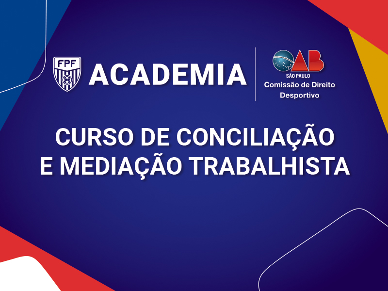 CURSO DE CONCILIAÇÃO E MEDIAÇÃO TRABALHISTA (parceria com OAB/SP)