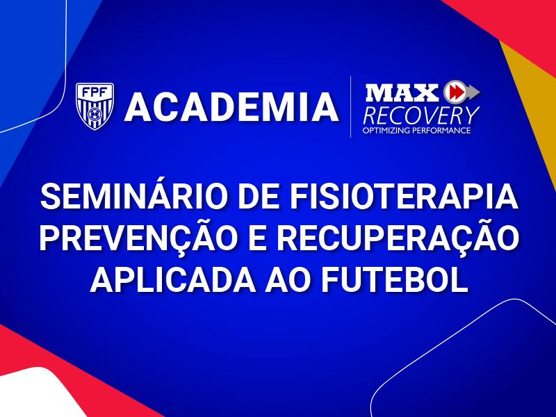 Seminário de Fisioterapia - Prevenção e Recuperação Aplicada ao Futebol